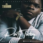New music: Tamara – Party Today…