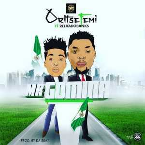 Download Music Mp3:- Oritse Femi ft Reekado Banks – Mr Gomina