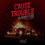 Download Music Mp3:- Lil Kesh – Cause Trouble ft. Ycee (Prod. By Pheelz)