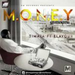 Download Music Mp3:- Timaya – Money ft. Flavour (Prod. By Young D)