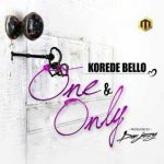 Download Music Mp3:- Korede Bello – One And Only