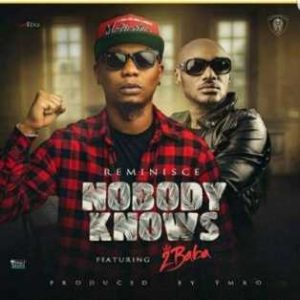 """Download Music Mp3:- Reminisce – """"Nobody Knows"""" ft. 2Baba (Prod by TMXO)"""