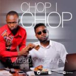 Download Music Mp3:- Wizboyy – Chop I Chop