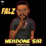 Download Music Mp3:- Falz – Well Done Sir