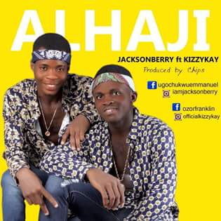 Download Music Mp3:- Jackson Berry ft Kizzy Kay – Alhaji