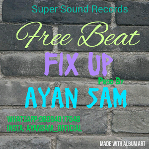 Freebeat:- Fix Up (Prod By Ayan Sam)