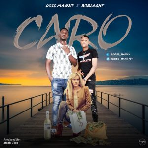 Download Music Mp3:- Doss Manny Ft Boblashy – Caro