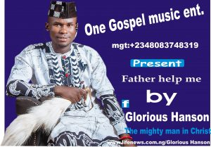 Download Music Mp3:- Glorious Hanson – Father Help Me
