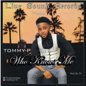 Download Music Mp3:- Tommy P – Who Knows Me