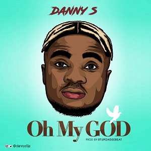 Download Music Mp3:- Danny S – Oh My God