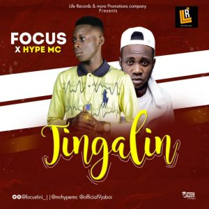 Music Mp3:- Focus X Hype MC – Tingalin