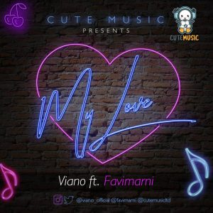 Download Music Mp3:- Viano Ft FaviMarni – My Love