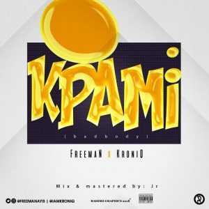 Music Mp3:- Freeman Ft Kroniq – Kpami