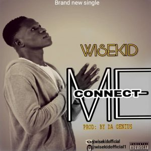 Download Music Mp3:- Wisekid – Connect Me
