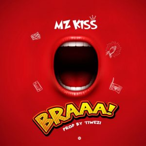 Download Music Mp3 Mz Kiss Braa 9jaflaver