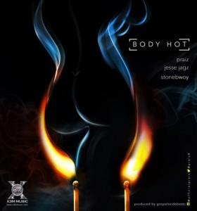 Praiz-Body-Hot-ft-Jesse-Jagz-Stonebwoy-Art