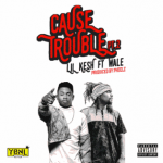 Download Music Mp3:- Lilkesh – Cause Trouble (Part 2) Ft Wale