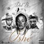 Download Music Mp3:- Del'B – Oshe ft Wizkid x Reminisce