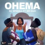 "Download Music Mp3:- DJ Spinall – ""Ohema"" ft. Mr. Eazi"