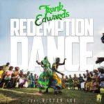 Download Music Mp3:- Frank Edwards – Redemption Dance Ft Victor Ike
