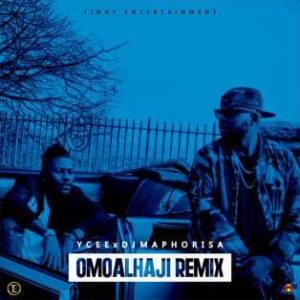 Download Music Mp3:- Ycee – Omo Alhaji Remix Ft Dj Maphorisa - 9jaflaver