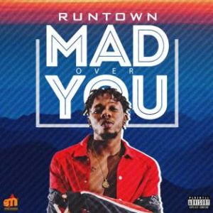 Download Music Mp3:- Runtown - Mad Over You - 9jaflaver