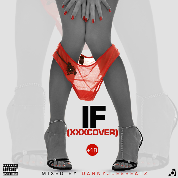 Download Music Mp3:- Davido - If (+18 XXX Cover) Mixed By