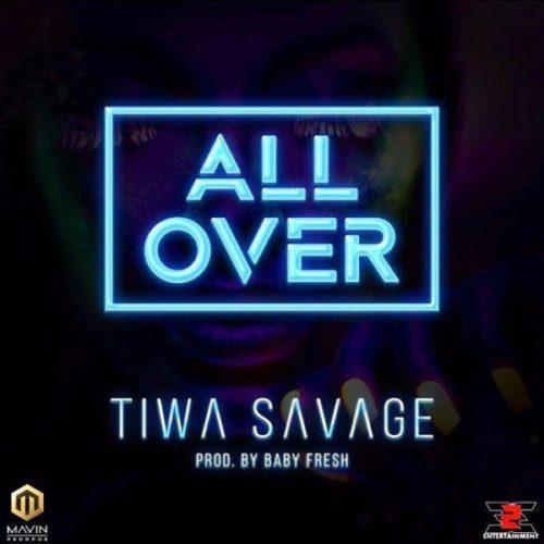 Download Music Mp3:- Tiwa Savage - All Over - 9jaflaver