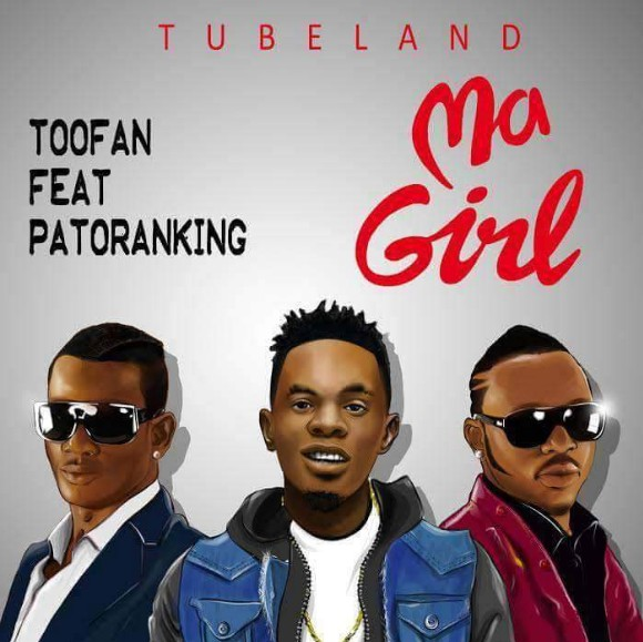 Download Music Mp3:- Toofan Ft Patoranking - Ma Girl - 9jaflaver