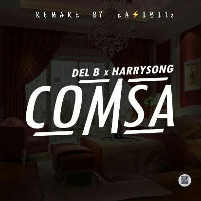Download Instrumental:- DeL B Ft Harrysong - Comsa (Remake By