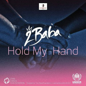 Download Music Mp3:- 2Baba - Hold My Hand - 9jaflaver