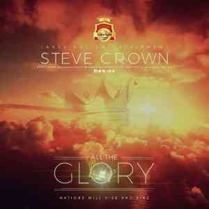 Download Music Mp3:- Steve Crown - All The Glory - 9jaflaver