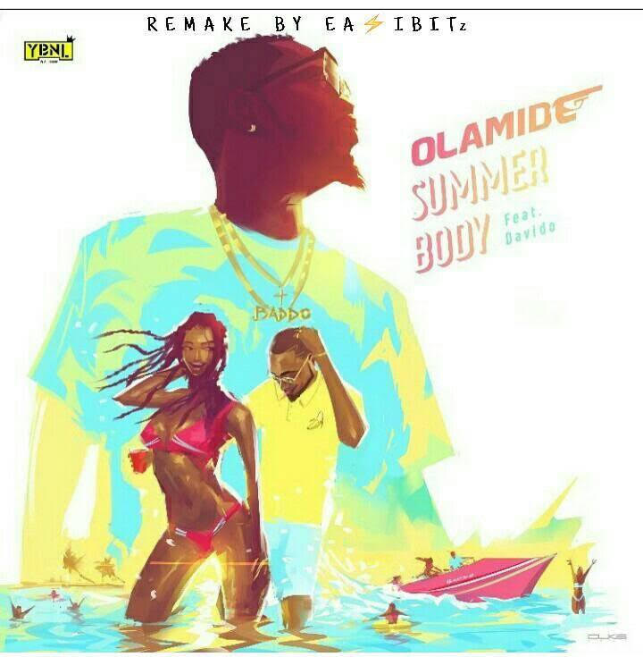 Download Instrumental:- Olamide ft Davido - Summer Body (Remake by
