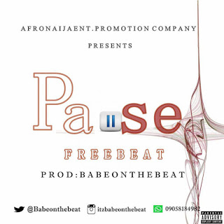Download Freebeat:- Pause (Prod By BabeOnTheBeat) - 9jaflaver