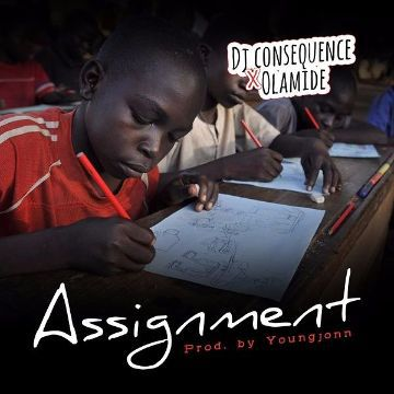 Download Music Mp3:- DJ Consequence Ft Olamide - Assignment - 9jaflaver