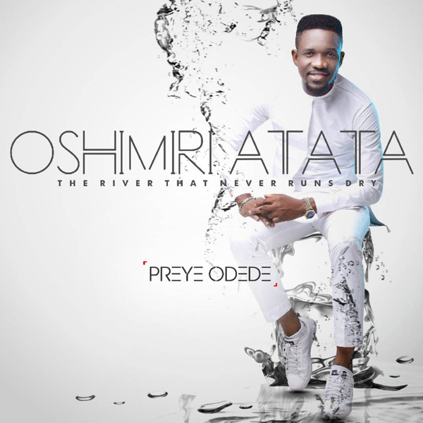 Download Music Mp3:- Preye Odede - Oshimiri Atata - 9jaflaver