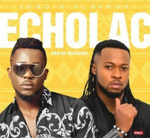 Download Music Mp3:- Zoro Ft Flavour - Echolac (Bag Of Blessings