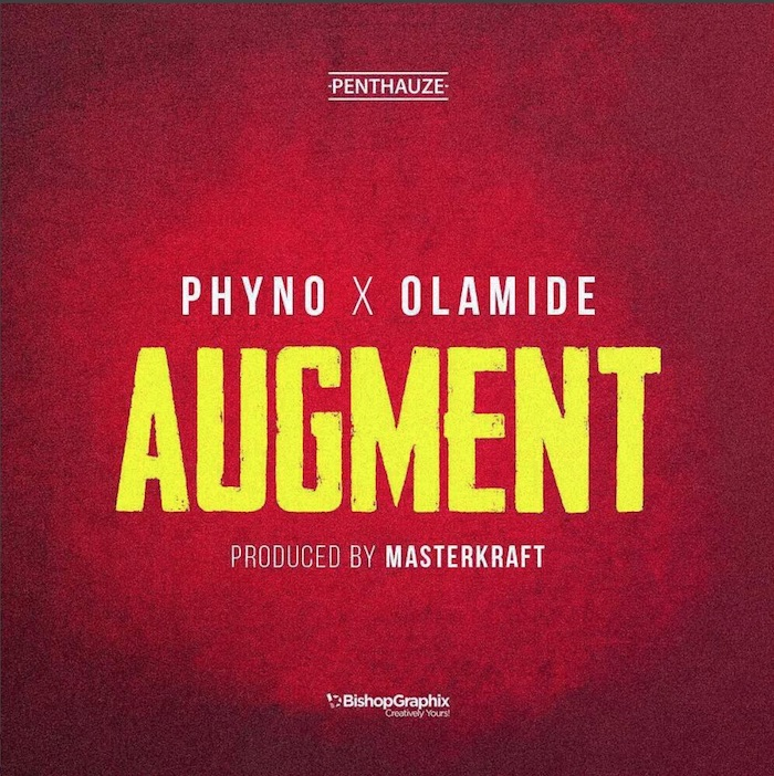 Download Music Mp3:- Phyno Ft Olamide - Augment - 9jaflaver