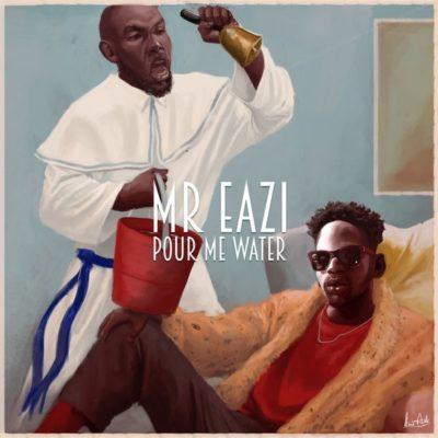 Download Music Mp3:- Mr Eazi - Pour Me Water - 9jaflaver