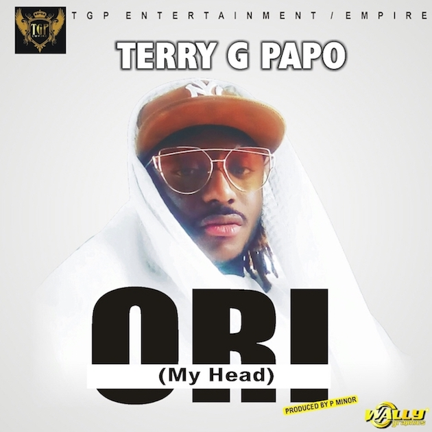 Download Music Mp3:- Terry G - Ori (My Head) - 9jaflaver