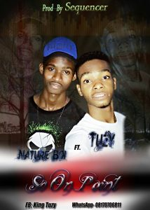 Tuzy Ft Nature Boi – So On Point