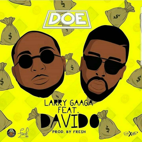Download Music Mp3:- Larry Gaga Ft Davido - Doe - 9jaflaver