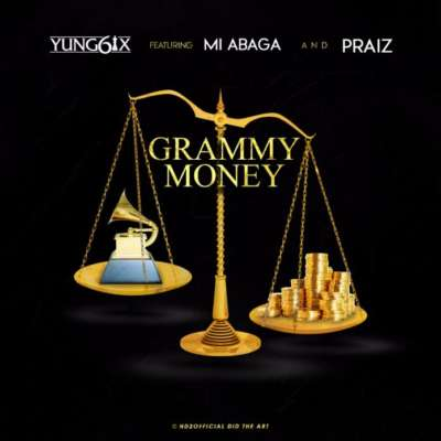 Download Music Mp3:- Yung6ix Ft Mi Abaga And Praiz - Grammy