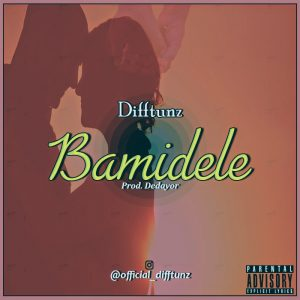 Download Music Mp3:- Difftunz - Bamidele - 9jaflaver