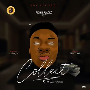 Download Music Mp3:- Richie Flacko - Collect - 9jaflaver