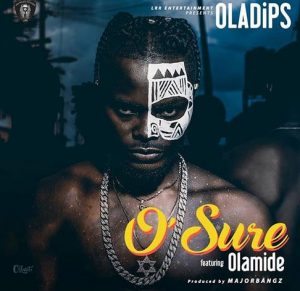Download Music Mp3:- Oladips Ft Olamide - O Sure - 9jaflaver