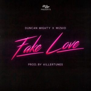 Download Music Mp3:- Duncan Mighty – Fake Love Ft Benkraft, DJ Sweet, And Wizkid