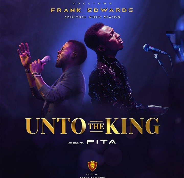 Frank Edward ft. Pita - Unto The King