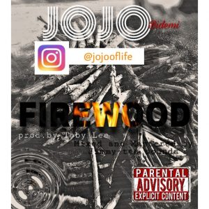 Download Music Mp3:- Jojo - Firewood - 9jaflaver