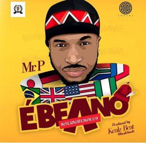 Download Music Mp3:- Peter Okoye (Mr P) - Ebeano